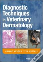 Diagnostic Techniques In Veterinary Dermatology
