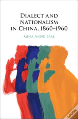 Wook.pt - Dialect And Nationalism In China, 1860-1960