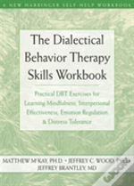 Dialectical Behavior Therapy Skills Workbook