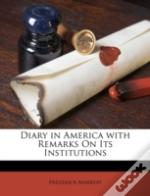 Diary In America With Remarks On Its Institutions
