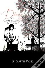 Diary Of A 'Game Playing'Brother