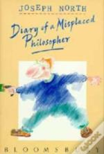 Diary Of A Misplaced Philosopher