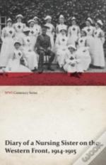 Diary Of A Nursing Sister On The Western Front, 1914-1915 (Wwi Centenary Series)