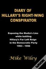 Diary Of Hillary'S Right-Wing Conspirator