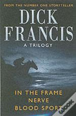 Dick Francis Omnibus'Blood Sport' , 'Nerve' , 'In The Frame'