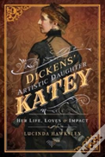 Dickens Artistic Daughter Katey