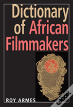 Dictionary Of African Filmmakers