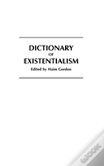 Dictionary Of Existentialism
