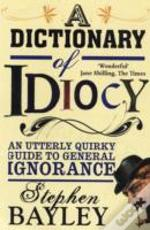 Dictionary Of Idiocy A