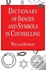 Dictionary Of Images And Symbolism In Counselling