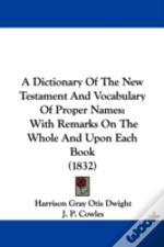 Dictionary Of The New Testament And Vocabulary Of Proper Names