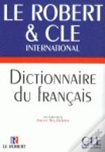 Dictionnaire du Français Le Robert & Cle International