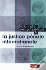 Dictionnaire Encyclopedique Justice Penale Internationale