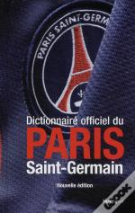 Dictionnaire Officiel Du Paris Saint-Germain (Édition 2009-2010)