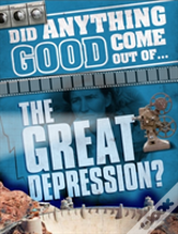Did Anything Good Come Out Of: The Great Depression?