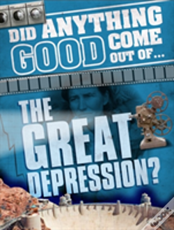 Wook.pt - Did Anything Good Come Out Of: The Great Depression?