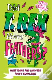 Did T. Rex Have Feathers?