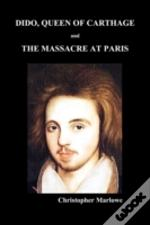 Dido Queen Of Carthage And Massacre At Paris (Paperback)