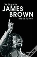 Die Biographie James Brown - Let'S Get Personal
