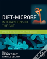 Diet-Microbe Interactions In The Gut