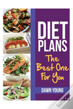 Diet Plans: The Best One For You