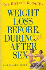 Dieter'S Guide To Weight Loss Before,During,And After Sex