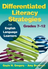 Differentiated Literacy Strategies For English Language Learners, Grades 7-12