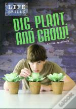 Dig, Plant And Grow