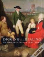 Digging And Dealing In Eighteenth-Century Rome