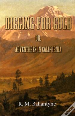 Wook.pt - Digging For Gold; Or, Adventures In California