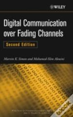 Digital Communication Over Fading Channels, Second Edition