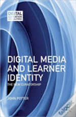 Digital Media And Learner Identity