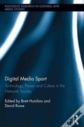 Digital Media Sport: Technology And Power In The Network Society