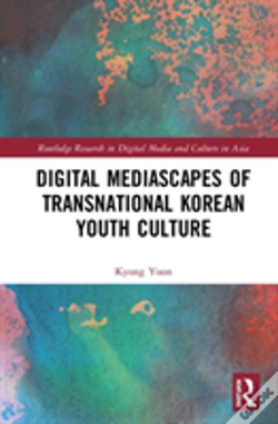 Wook.pt - Digital Mediascapes Of Transnational Korean Youth Culture