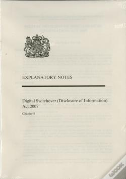 Wook.pt - Digital Switchover (Disclosure Of Information) Act 2007explanatory Notes