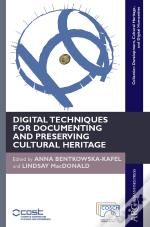 Digital Techniques For Documenting And Preserving Cultural Heritage