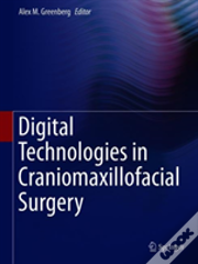 Digital Technologies For Craniomaxillofacial Surgery
