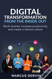 Digital Transformation From The Inside Out