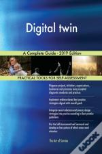 Digital Twin A Complete Guide - 2019 Edition