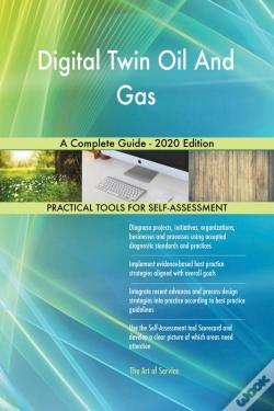 Wook.pt - Digital Twin Oil And Gas A Complete Guide - 2020 Edition