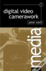Digital Video Camerawork