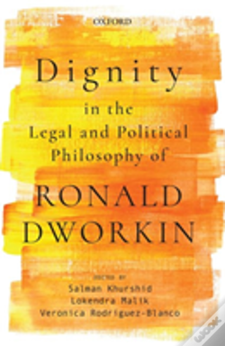 Wook.pt - Dignity In The Legal And Political Philosophy Of Ronald Dworkin