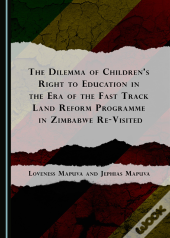 Dilemma Of Children'S Right To Education In The Era Of The Fast Track Land Reform Programme In Zimbabwe Re-Visited