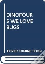 Dinofours We Love Bugs