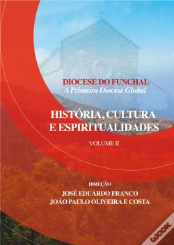 Wook.pt - Diocese do Funchal - A Primeira Diocese Global Vol. 2