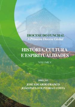 Wook.pt - Diocese do Funchal - A Primeira Diocese Global Vol. 5