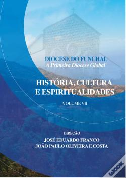 Wook.pt - Diocese do Funchal - A Primeira Diocese Global Vol. 7