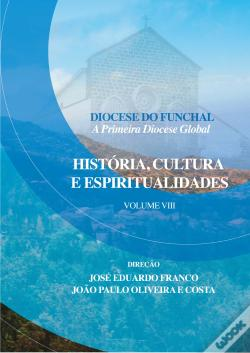 Wook.pt - Diocese do Funchal - A Primeira Diocese Global Vol. 8