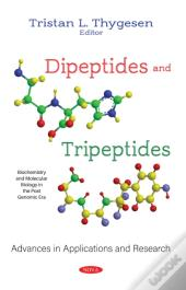 Dipeptides And Tripeptides: Advances In Applications And Research