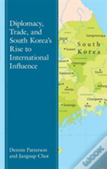 Diplomacy, Trade, And South Korea'S Rise To International Influence